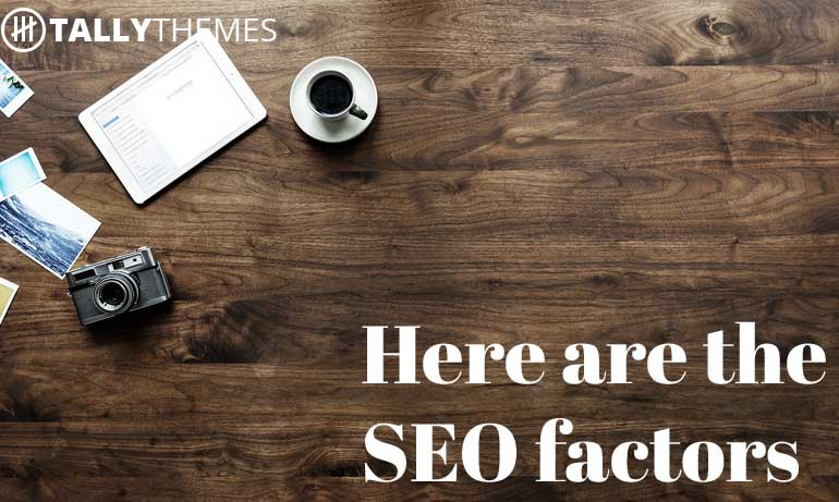 Here are the SEO factors
